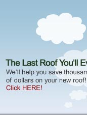 Click here to find out how we can save you thousands on your new roof!